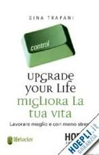 Libro: UPGRADE YOUR LIFE MIGLIORA LA TUA VITA