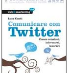 Comunicare con Twitter, creare relazioni, informarsi, lavorare
